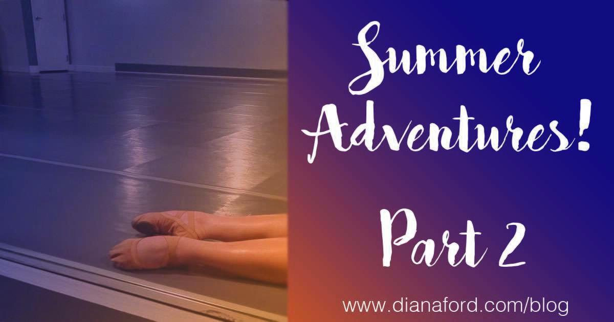 Summer Adventures: Part 2