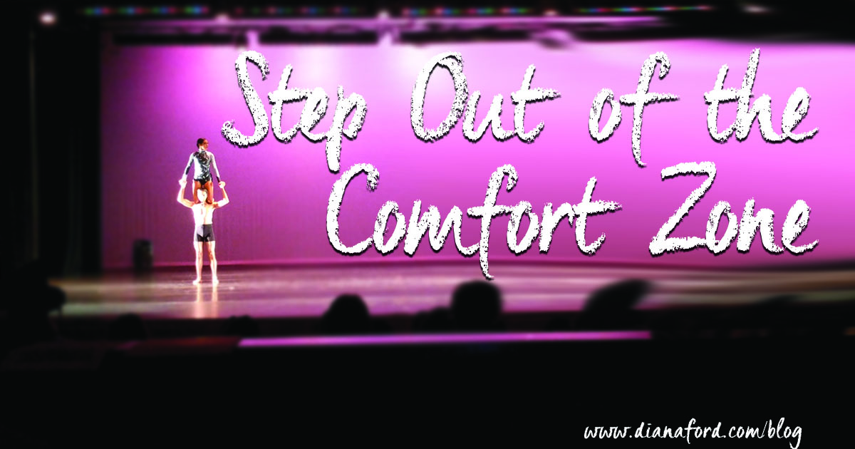 Step Out of the Comfort Zone