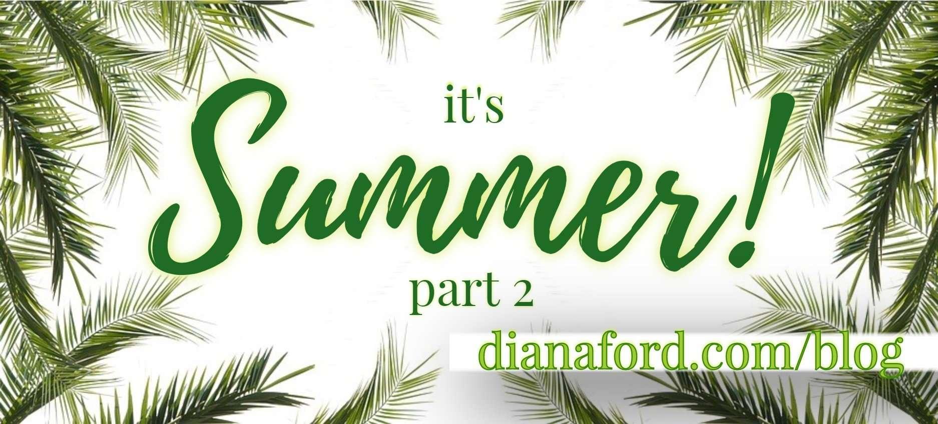 It's Summer! Part 2
